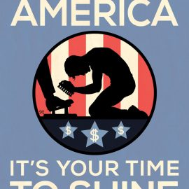 AMERICA: IT'S YOUR TIME TO SHINE — Get Your Free Poster